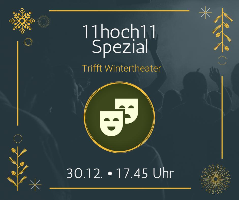 11hoch11 Spezial Wintertheater
