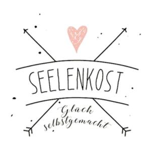 Seelenkost – Glück selbstgemacht