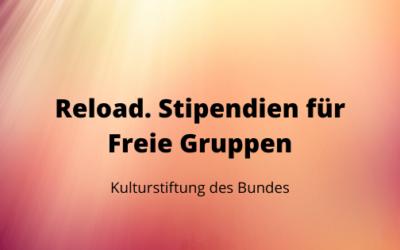 Reload. Stipendien für freie Gruppen
